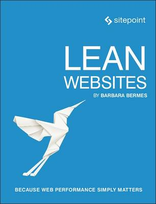 Lean Websites: Because Web Performance Simply Matters (Paperback)