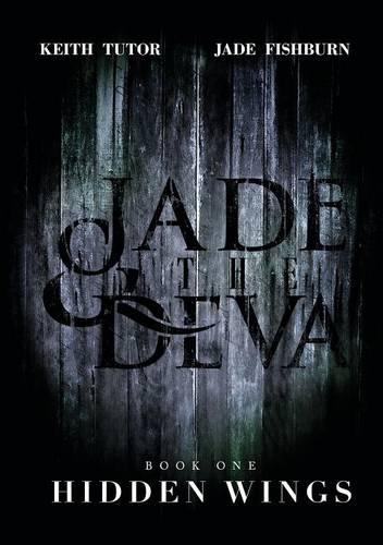Jade & the Deva - Book 1: Hidden Wings (Paperback)