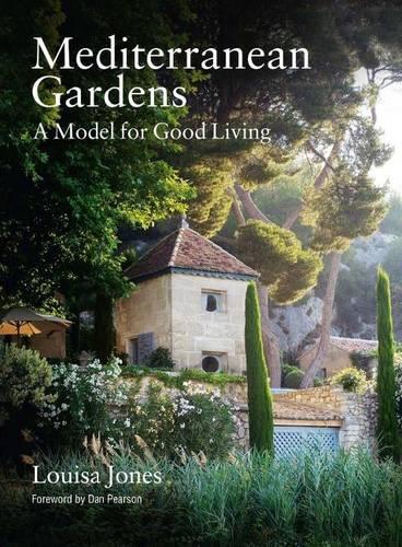Mediterranean Gardens: A Model for Good Living (Hardback)