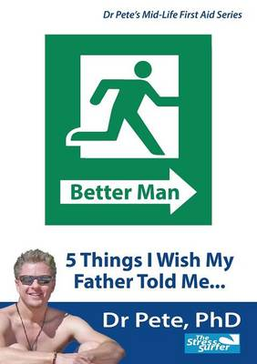 Better Man: 5 Things I Wish My Father Told Me (Paperback)