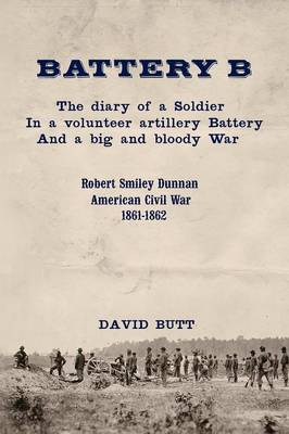 Battery B: The Diary of a Soldier (Second Edition) (Paperback)