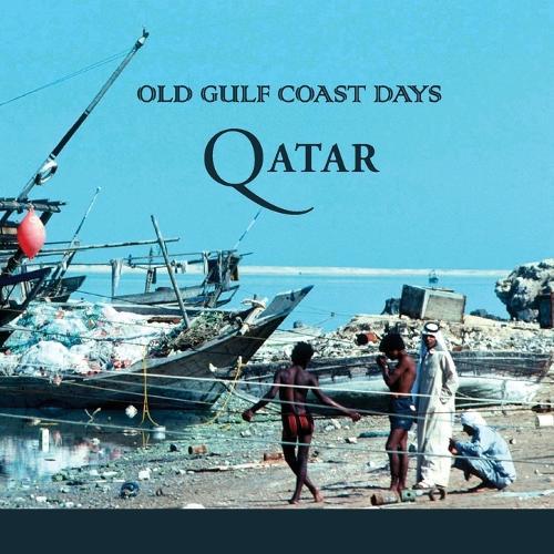 Qatar: Old Gulf Coast Days (Paperback)