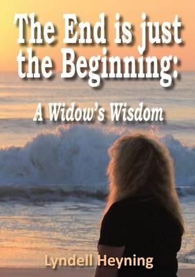 The End is Just the Beginning: A Widow's Wisdom (Paperback)