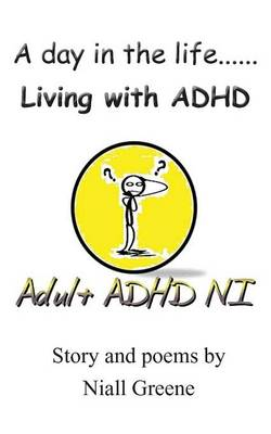 A Day in the Life....Living with ADHD (Paperback)