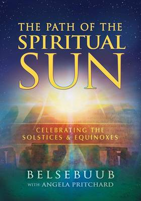 The Path of the Spiritual Sun: Celebrating the Solstices and Equinoxes (Paperback)