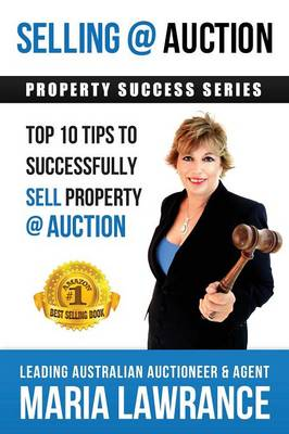Selling @ Auction; Top 10 Tips to Successfully Sell Property @ Auction (Paperback)