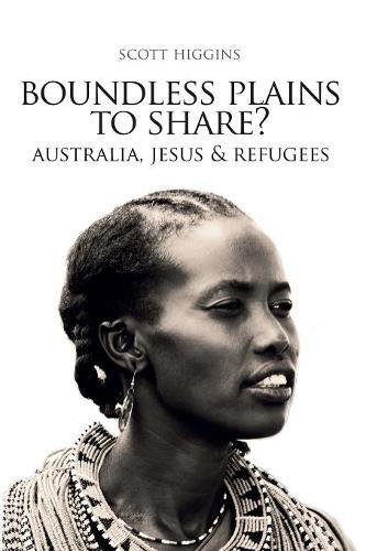Boundless Plains to Share?: Australia, Jesus and Refugees (Paperback)