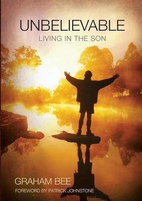 Unbelievable: Living in the Son (Paperback)