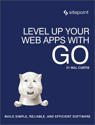 Level Up Your Web Apps With Go (Paperback)