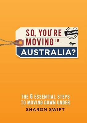 So, You're Moving to Australia? (Paperback)