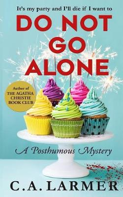 Do Not Go Alone: A Posthumous Mystery - Posthumous Mystery 2 (Paperback)