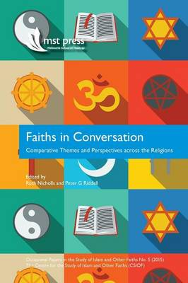 Faiths in Conversation: Comparative Themes and Perspectives Across the Religions (Paperback)