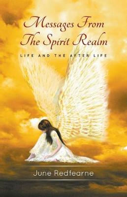 Messages from the Spirit Realm: Life and the After Life - Messages from the Spirit Realm 4 (Paperback)