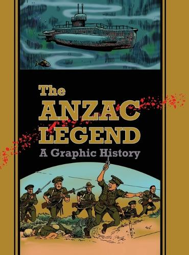 The Anzac Legend: A Graphic History (Hardback)