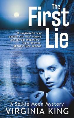 The First Lie: A Selkie Moon Mystery - Selkie Moon Mystery 1 (Hardback)