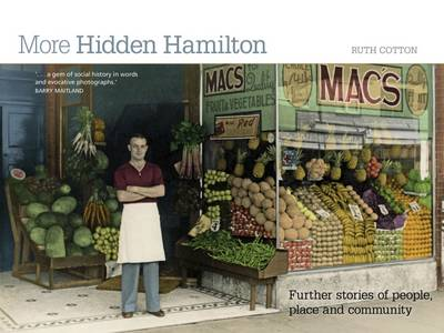 More Hidden Hamilton: Further Stories of People, Place and Community (Paperback)