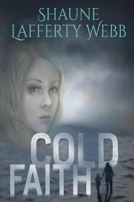 Cold Faith - Safe Harbour Chronicle 1 (Paperback)