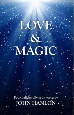 Love & Magic: Four Delightfully Spun Yarns (Paperback)