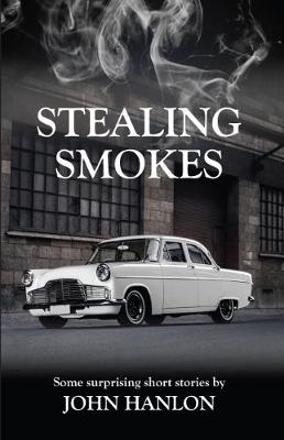 Stealing Smokes: Some Surprising Short Stories (Paperback)