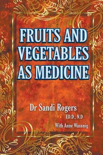 Fruit and Vegetables as Medicine (Paperback)