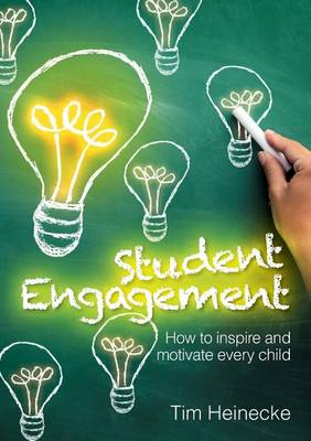 Student Engagement: How to Inspire and Motivate Every Child (Paperback)