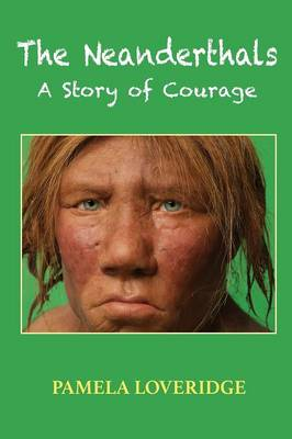 The Neanderthals: A Story of Courage (Paperback)