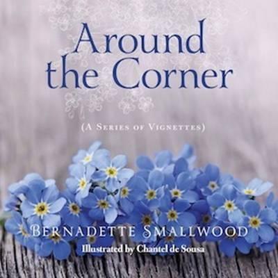 Around the Corner: A Series of Vignettes (Hardback)