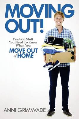 Moving Out!: Practical stuff you need to know when you move out of home (Paperback)