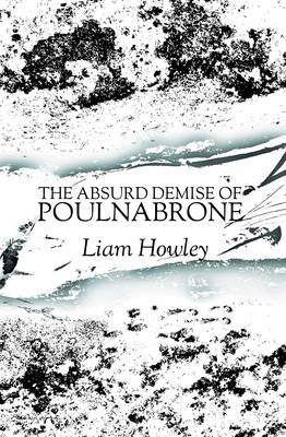 The Absurd Demise of Poulnabrone (Paperback)