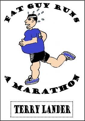 Fat Guy Runs a Marathon (Paperback)