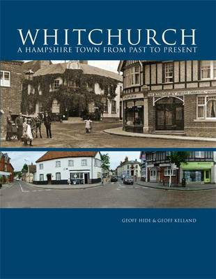 Whitchurch: A Hampshire Town from Past to Present (Paperback)