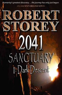 2041 Sanctuary: Part One: Dark Descent - Ancient Origins 2 (Paperback)