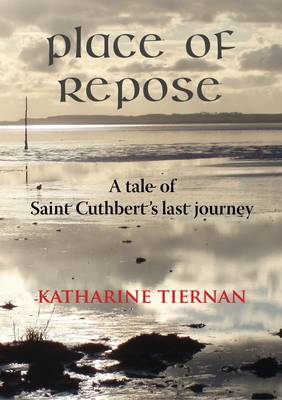 Place of Repose: A Tale of Saint Cuthberts Last Journey (Paperback)