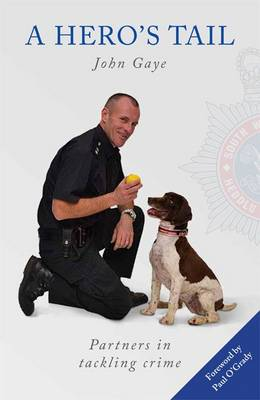 A Hero's Tail: True Stories from the Lives of Police Dog Handlers. (Paperback)