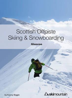 Scottish Offpiste Skiing & Snowboarding: Glencoe (Paperback)