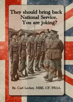 They Should Bring Back National Service. You are Joking? (Paperback)