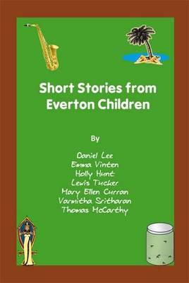 Short Stories from Everton Children (Paperback)