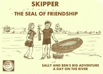 Skipper the Seal of Friendship: Sally and Ben's Big Adventure a Day on the River (Paperback)