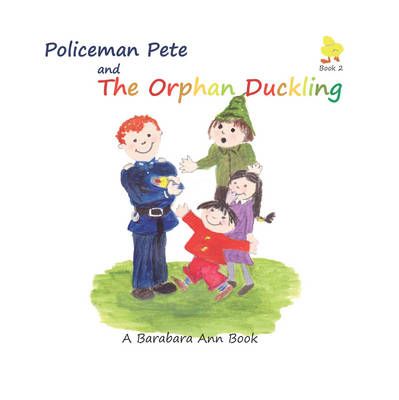 Policeman Pete and the Orphan Duckling - Policeman Pete Book 2 (Paperback)