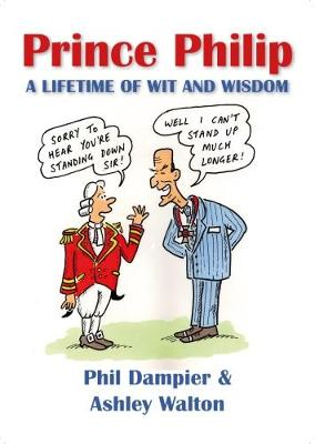 Prince Philip: A Lifetime of Wit and Wisdom (Paperback)