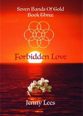 Seven Bands of Gold: Forbidden Love - Seven Bands of Gold 3 (Paperback)
