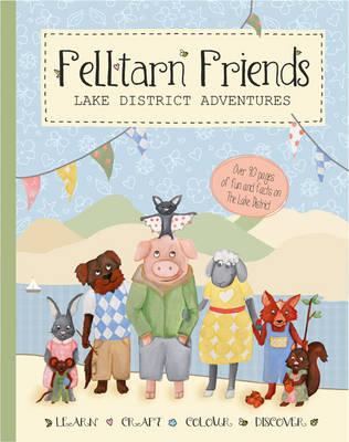 Felltarn Friends: Lake District Adventures (Paperback)