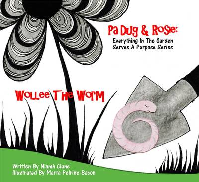 Wollee The Worm: Everything In The Garden Serves A Purpose - Pa Dug & Rosie in the Garden 2 (Paperback)