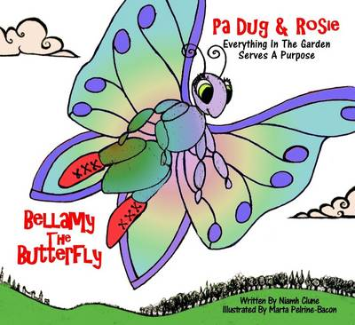 Bellamy the Butterfly - Pa Dug & Rosie in the Garden 4 (Paperback)