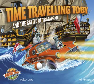 Time Travelling Toby and The Battle of Trafalgar (Paperback)