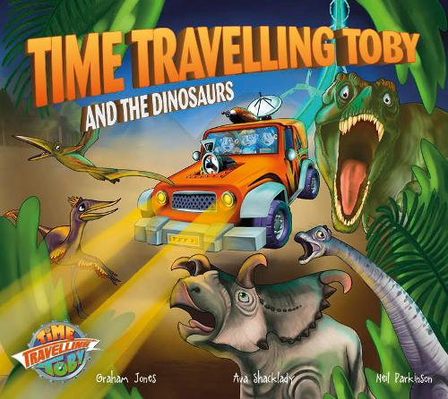 Time Travelling Toby And The Dinosaurs - Time Travelling Toby 4 (Paperback)