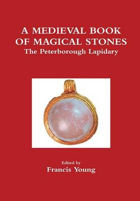 A Medieval Book of Magical Stones: The Peterborough Lapidary (Hardback)