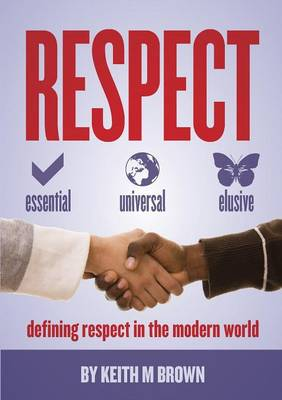 Respect: Essential, Universal, Elusive (Paperback)