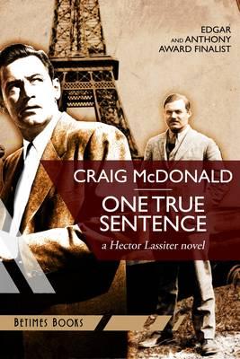 One True Sentence: A Hector Lassiter Novel - Hector Lassiter 1 (Paperback)