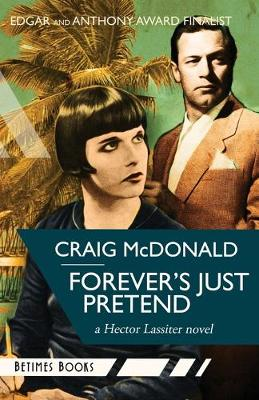Forever's Just Pretend: A Hector Lassiter Novel - Hector Lassiter 2 (Paperback)